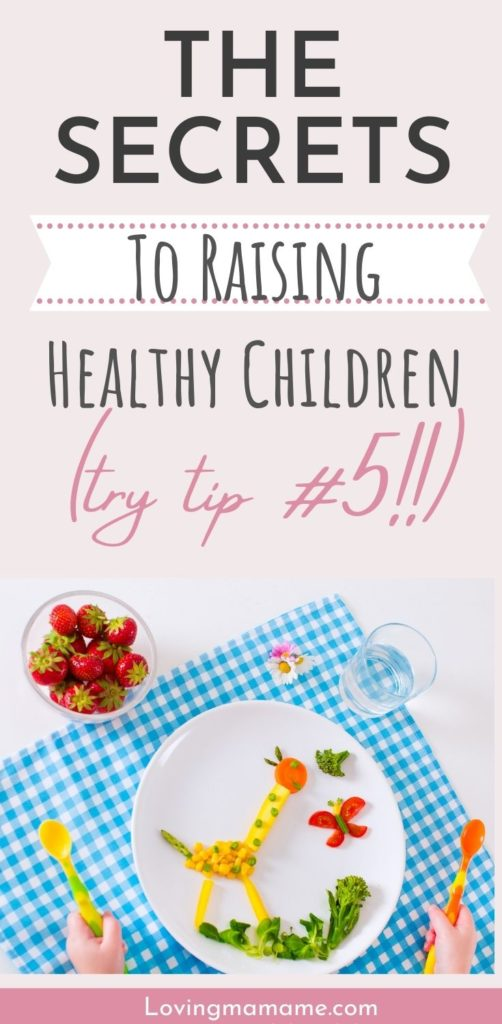 The Secrets To Raising Healthier Children