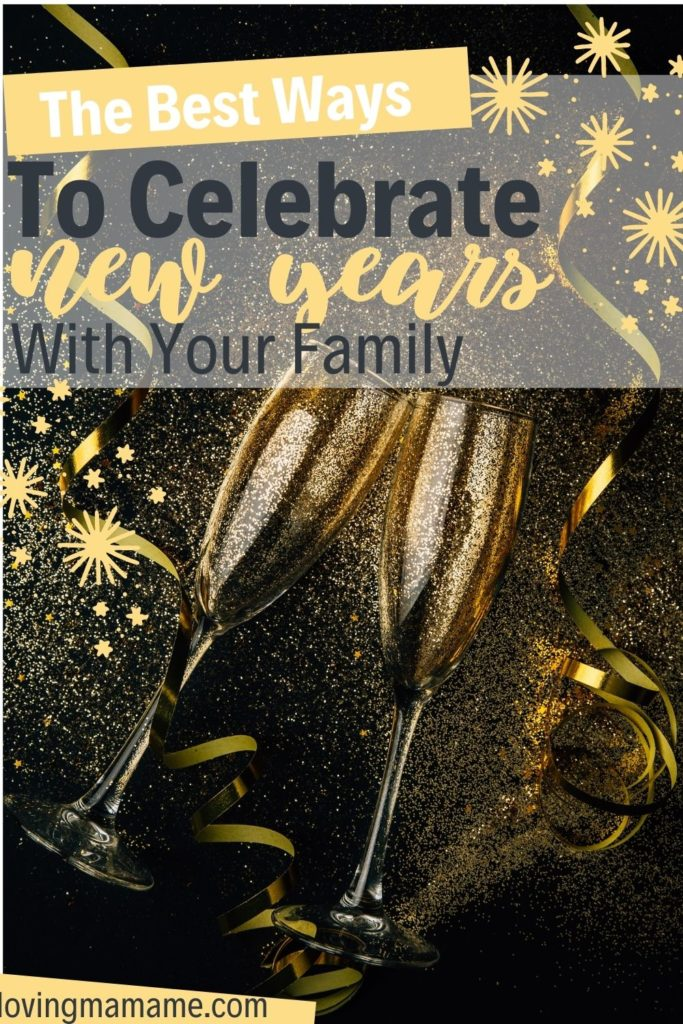 The Best Ways to Celebrate New Years With Your Family